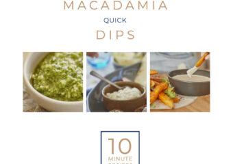 Macadamia Quick Dips